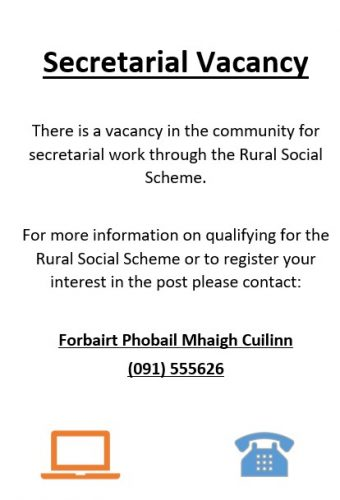 There is a vacancy in the community for secretarial work through the Rural Social Scheme